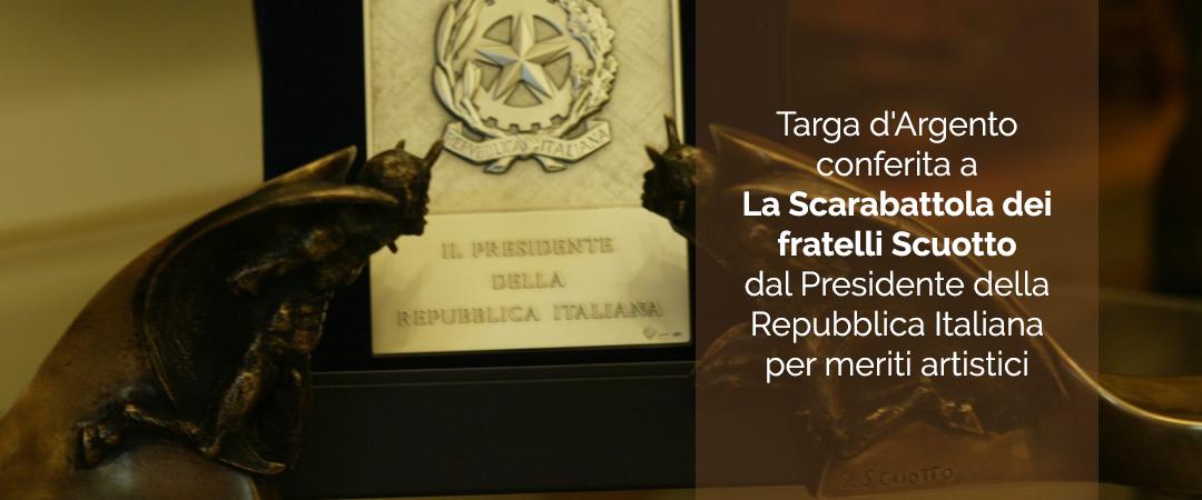 Targa d' Argento conferita a La Scarabattola dei fratelli Scuotto dal Presidente della Repubblica Italiana per meriti artistici